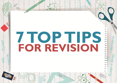 7 Top Tips For Revision