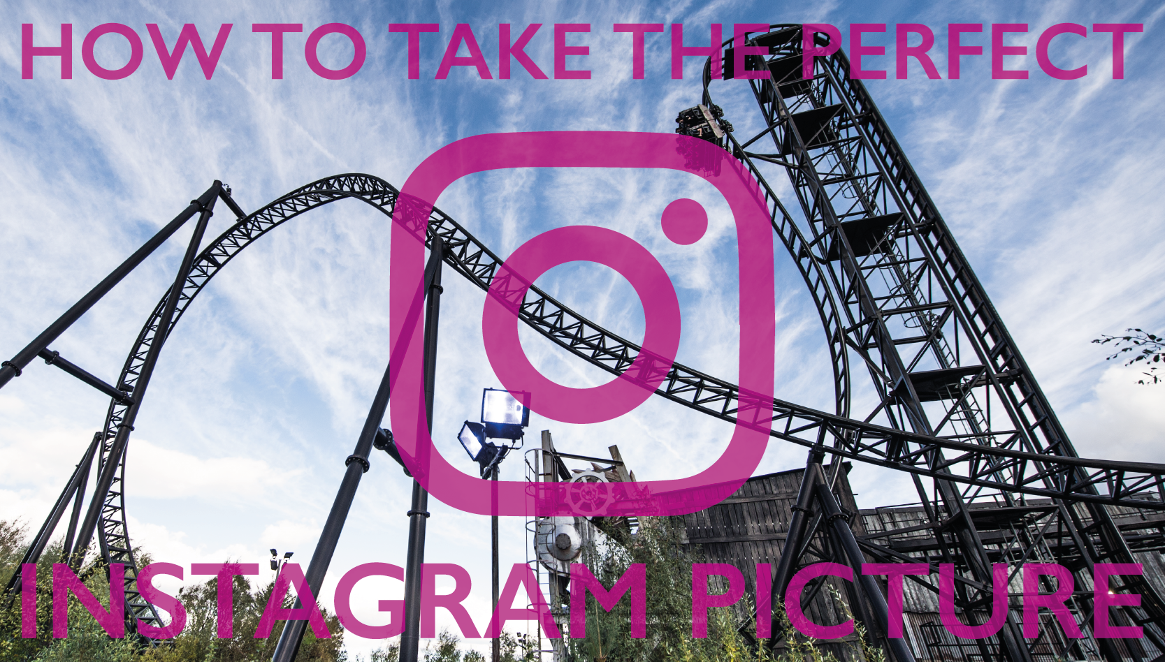 How To Take The Perfect Instagram Pic
