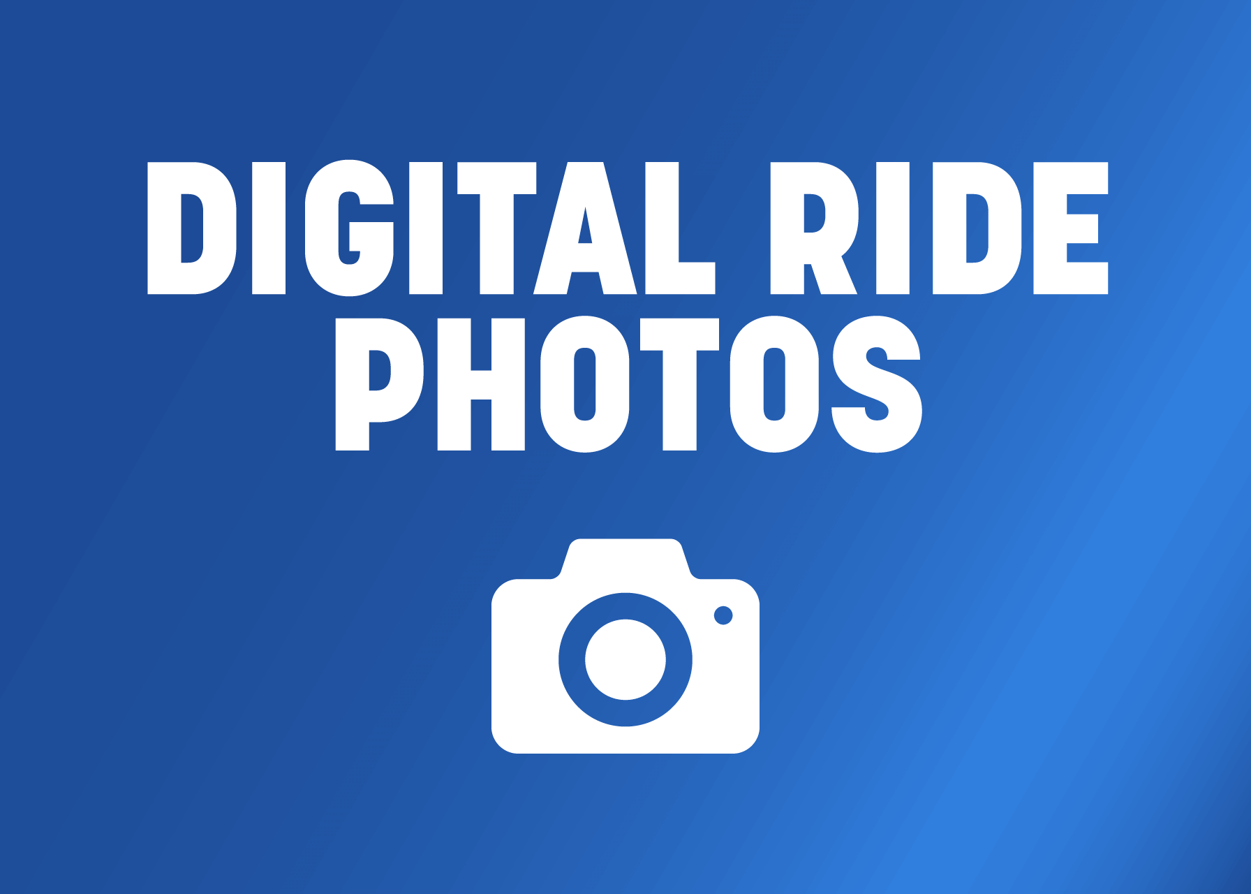 Unlimited Digital Ride Photos