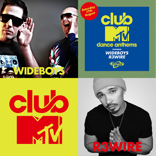 Club MTV Lineup, Wideboys and R3WIRE